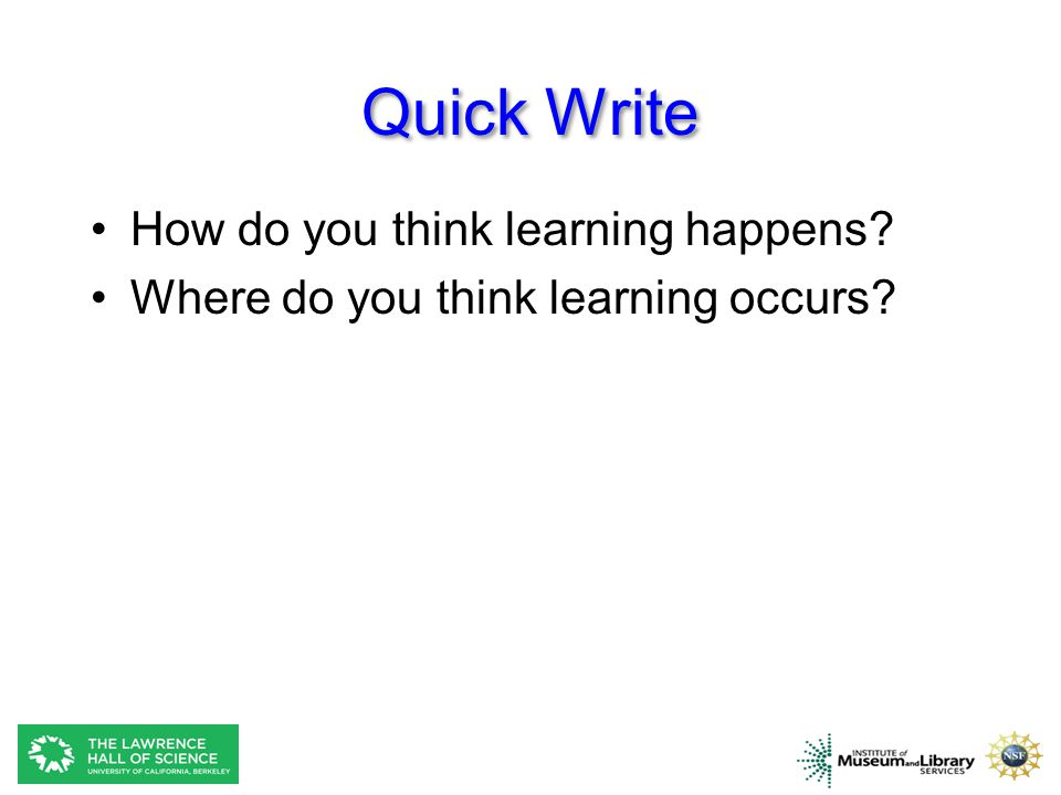 Quick Write How do you think learning happens