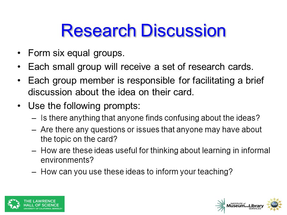 Research Discussion Form six equal groups.