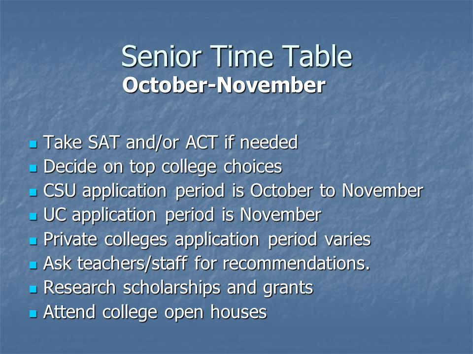 Senior Time Table October-November Take SAT and/or ACT if needed