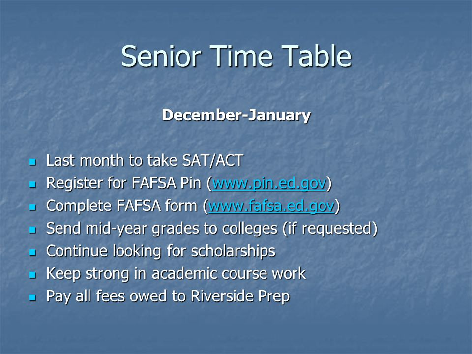 Senior Time Table December-January Last month to take SAT/ACT