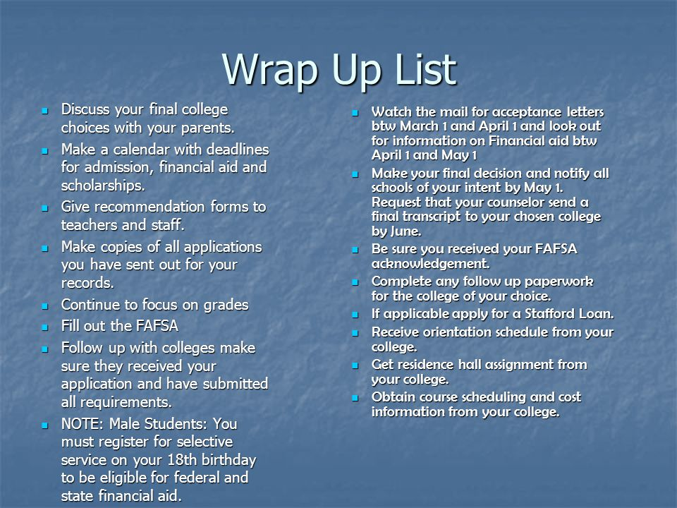 Wrap Up List Discuss your final college choices with your parents.
