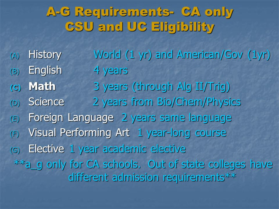 A-G Requirements- CA only CSU and UC Eligibility