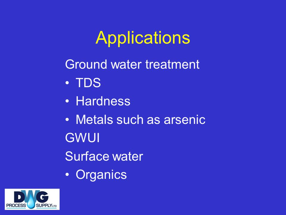 Applications Ground water treatment TDS Hardness