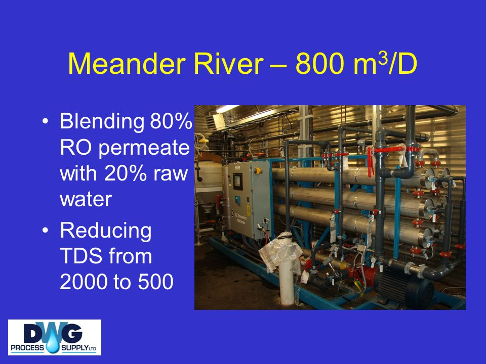 Meander River – 800 m3/D Blending 80% RO permeate with 20% raw water