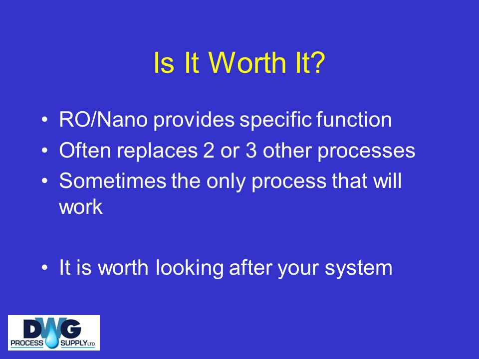 Is It Worth It RO/Nano provides specific function