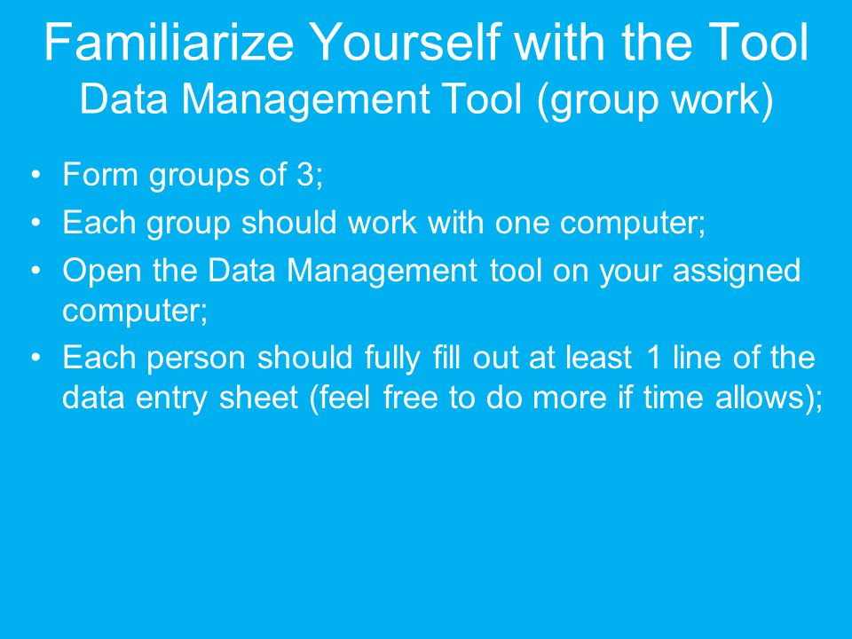 Familiarize Yourself with the Tool Data Management Tool (group work)