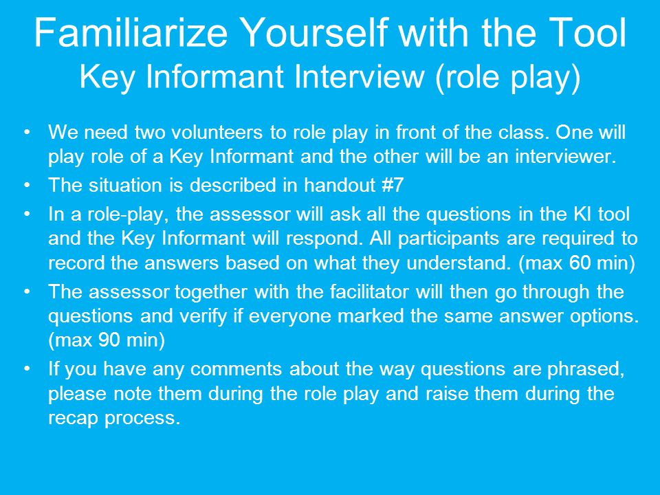 Familiarize Yourself with the Tool Key Informant Interview (role play)