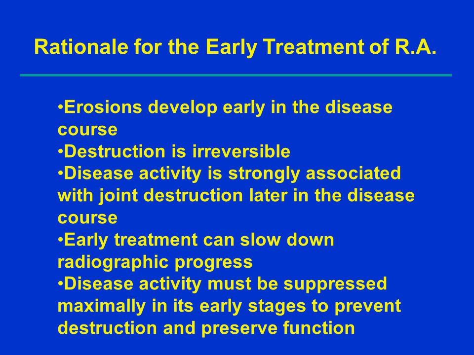 Rationale for the Early Treatment of R.A.