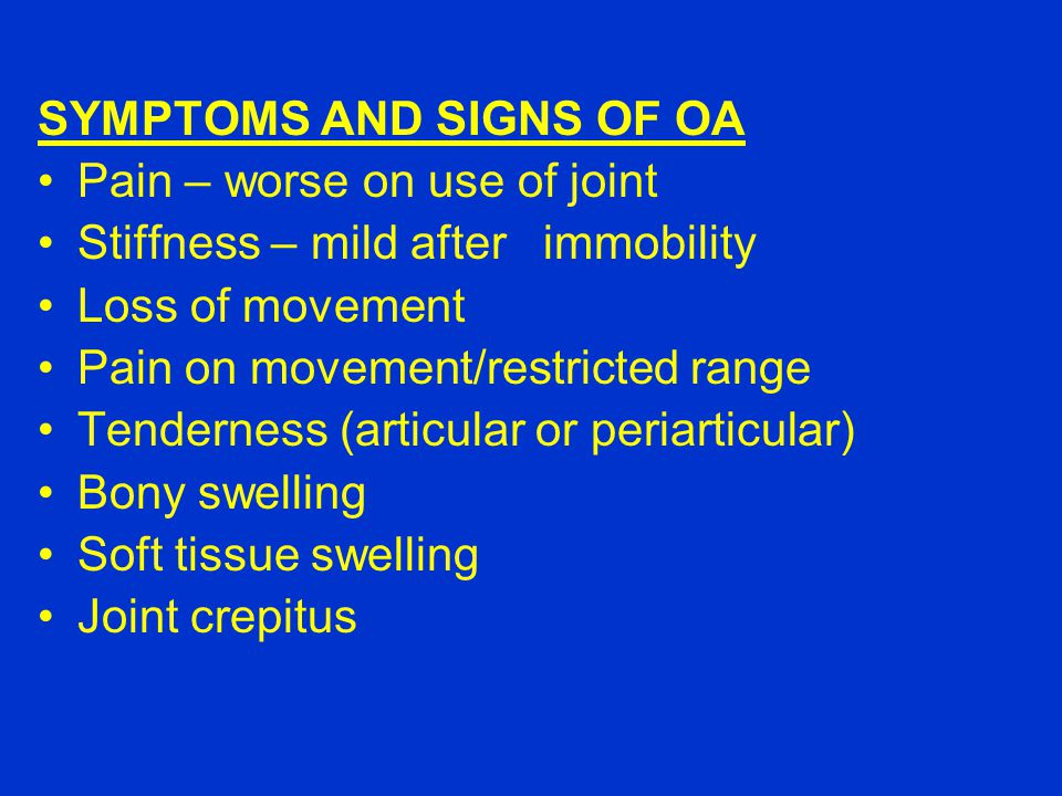 SYMPTOMS AND SIGNS OF OA