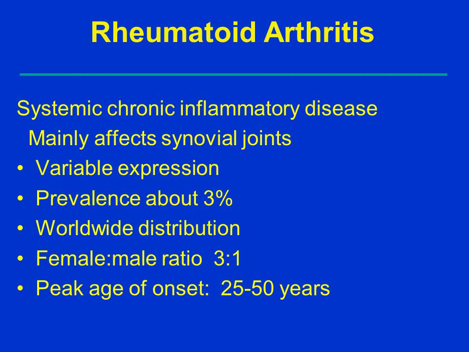 Rheumatoid Arthritis Systemic chronic inflammatory disease
