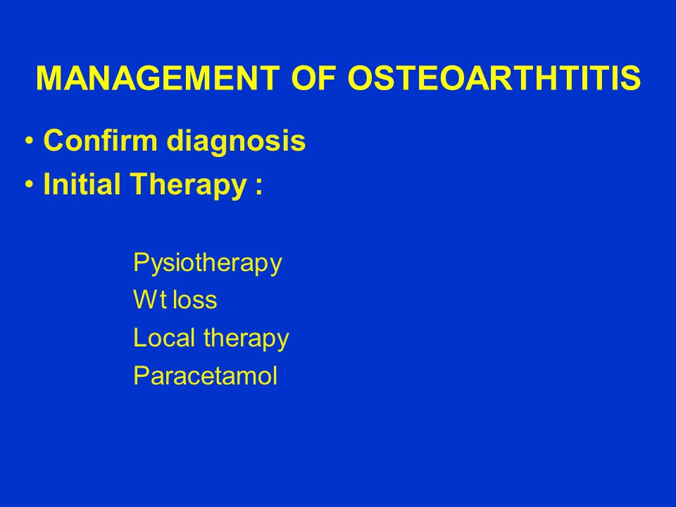MANAGEMENT OF OSTEOARTHTITIS
