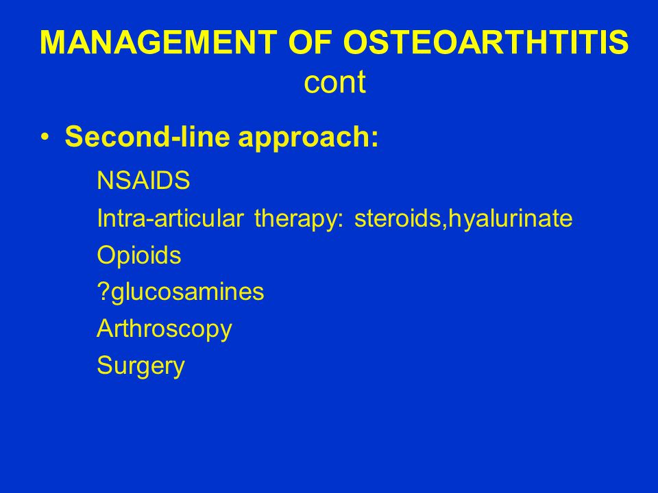 MANAGEMENT OF OSTEOARTHTITIS cont