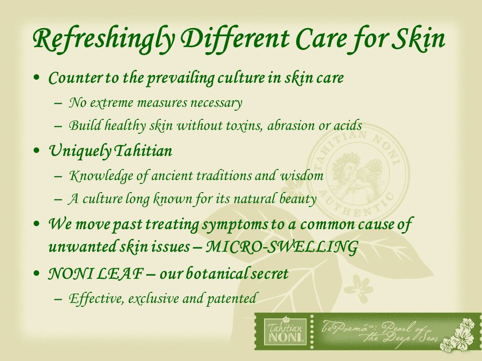 Refreshingly Different Care for Skin