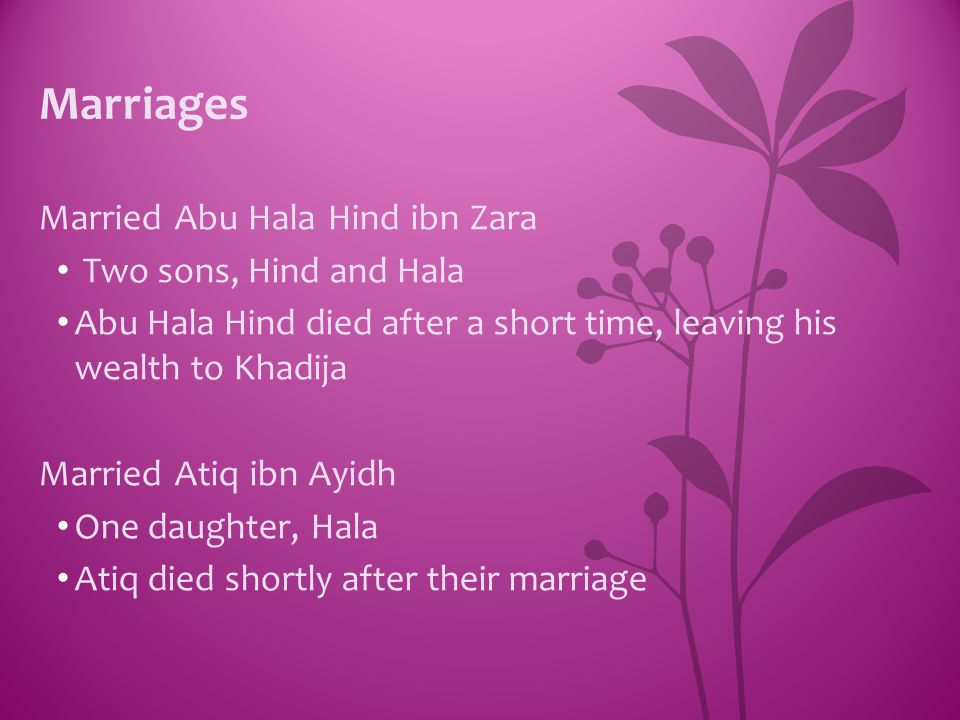 Marriages Married Abu Hala Hind ibn Zara Two sons, Hind and Hala