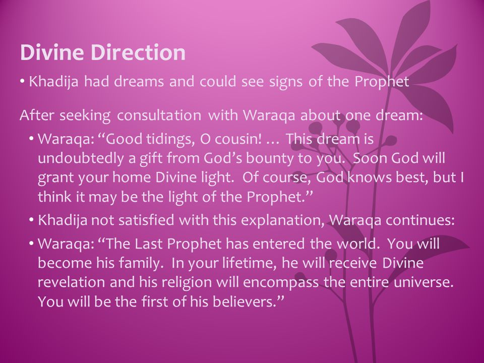 Divine Direction Khadija had dreams and could see signs of the Prophet