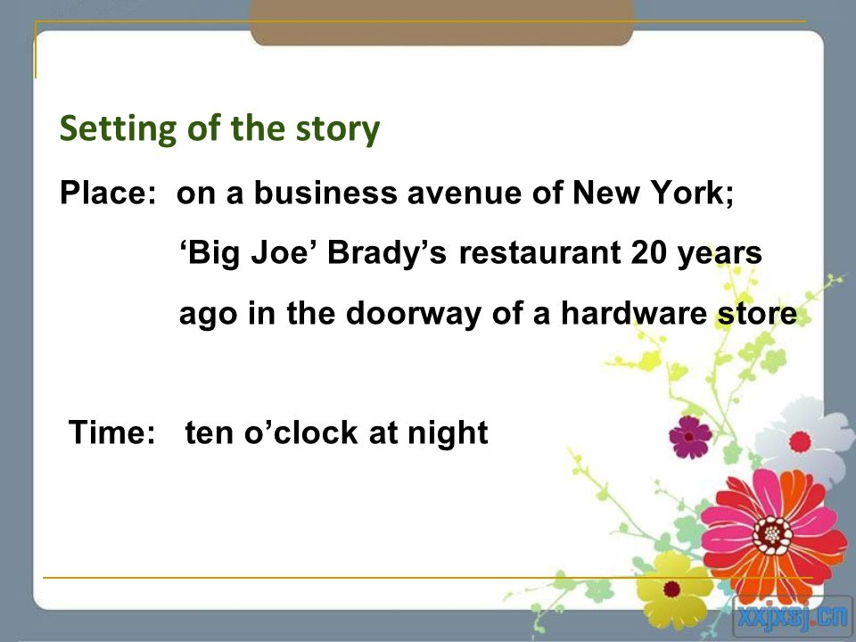 Setting of the story Place: on a business avenue of New York;