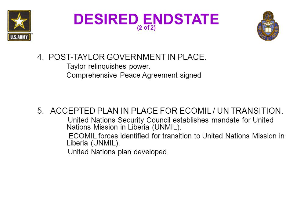 DESIRED ENDSTATE 4. POST-TAYLOR GOVERNMENT IN PLACE.