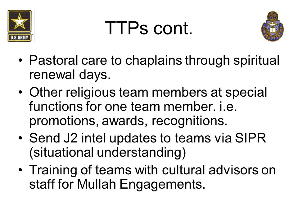 TTPs cont. Pastoral care to chaplains through spiritual renewal days.