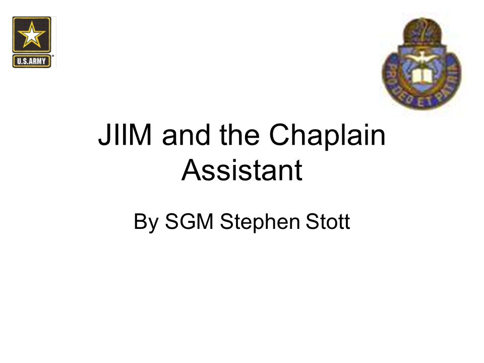 JIIM and the Chaplain Assistant