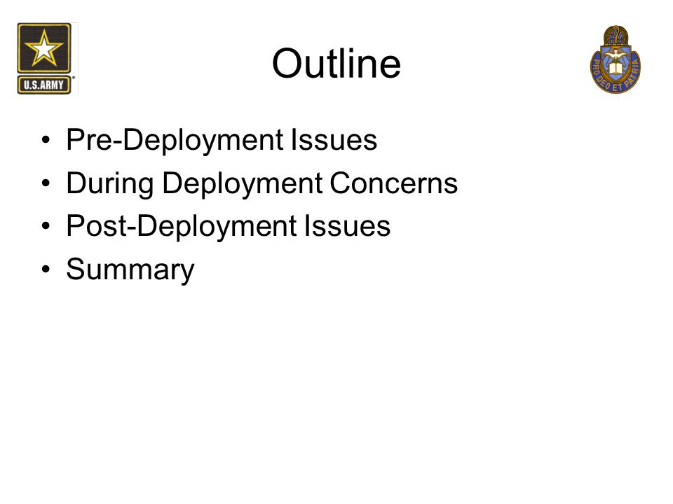 Outline Pre-Deployment Issues During Deployment Concerns