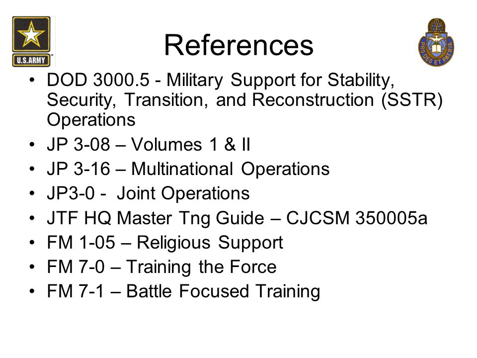 References DOD 3000.5 - Military Support for Stability, Security, Transition, and Reconstruction (SSTR) Operations.