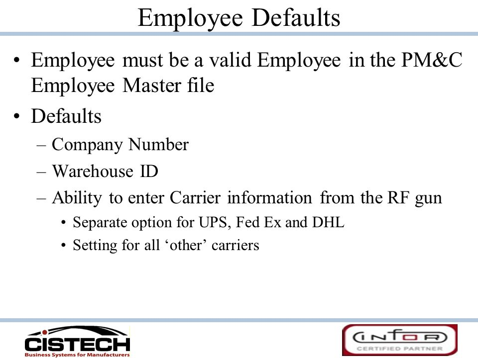 Employee Defaults Employee must be a valid Employee in the PM&C Employee Master file. Defaults. Company Number.