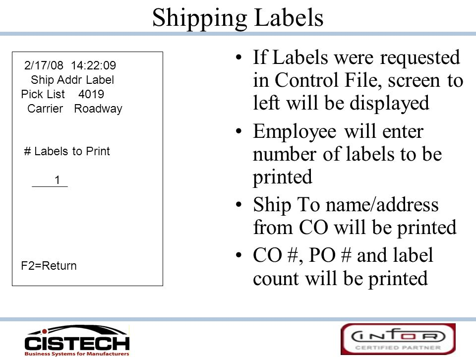 Shipping Labels If Labels were requested in Control File, screen to left will be displayed. Employee will enter number of labels to be printed.