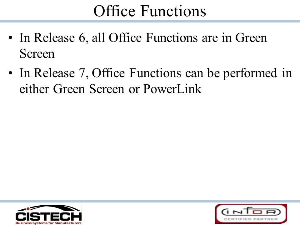 Office Functions In Release 6, all Office Functions are in Green Screen.
