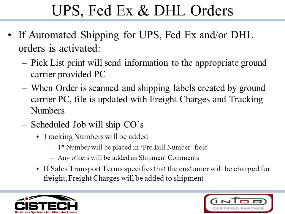 UPS, Fed Ex & DHL Orders If Automated Shipping for UPS, Fed Ex and/or DHL orders is activated: