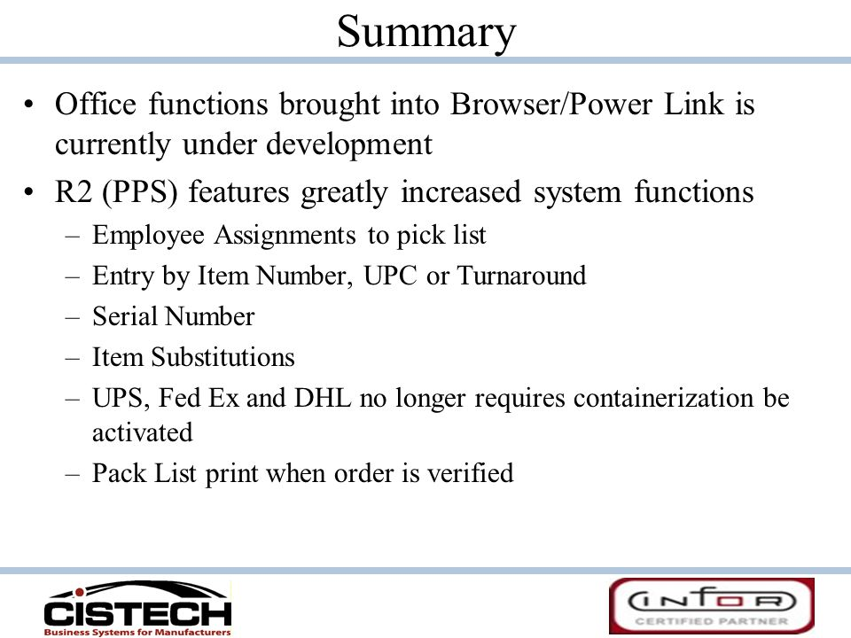 Summary Office functions brought into Browser/Power Link is currently under development. R2 (PPS) features greatly increased system functions.