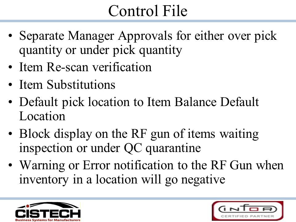 Control File Separate Manager Approvals for either over pick quantity or under pick quantity. Item Re-scan verification.