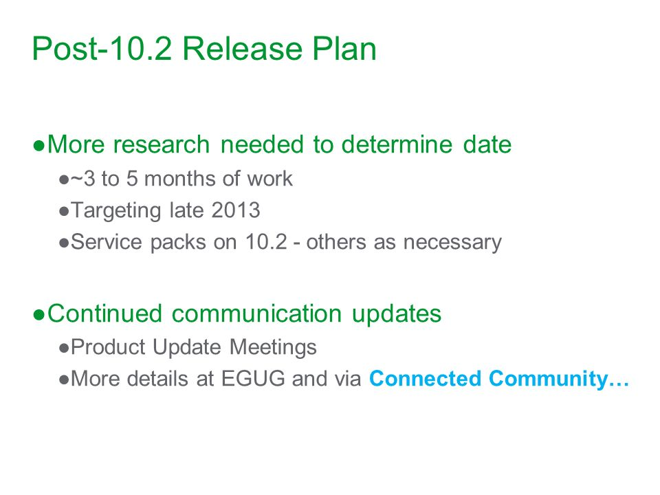 Post-10.2 Release Plan More research needed to determine date