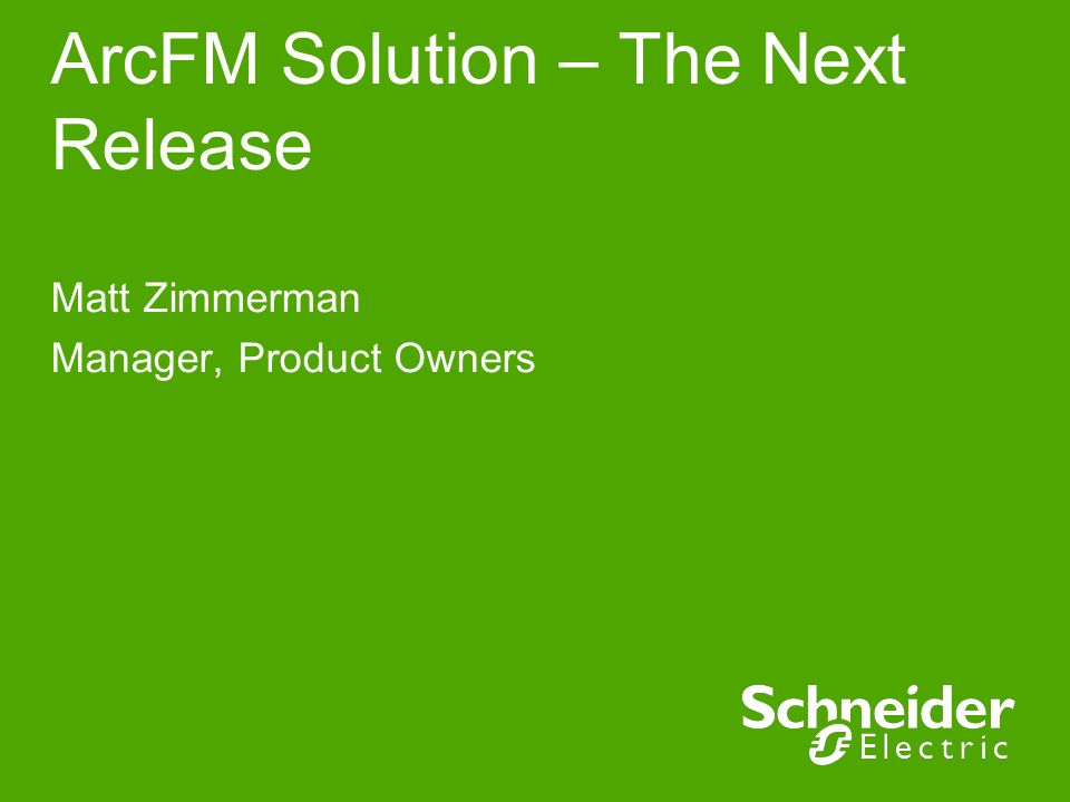 ArcFM Solution – The Next Release