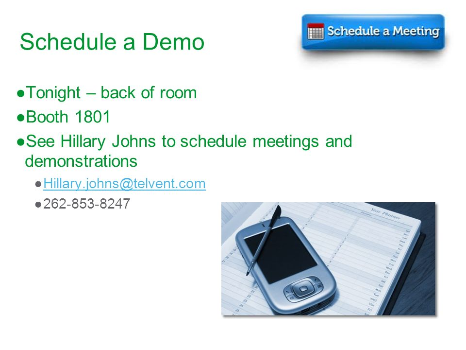 Schedule a Demo Tonight – back of room Booth 1801
