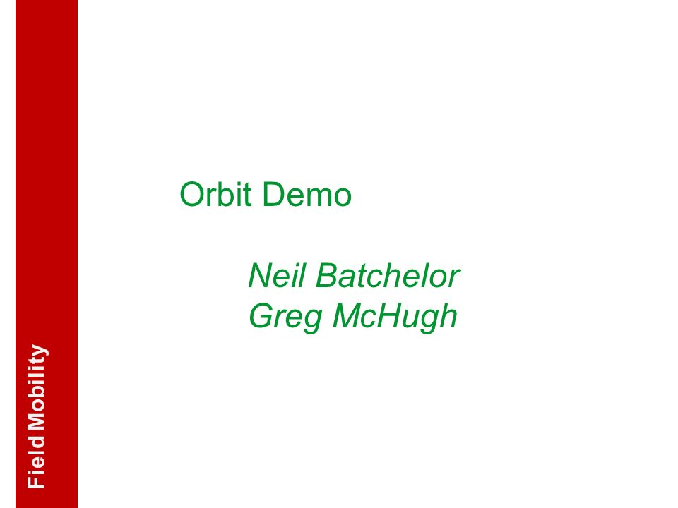 Orbit Demo Neil Batchelor Greg McHugh