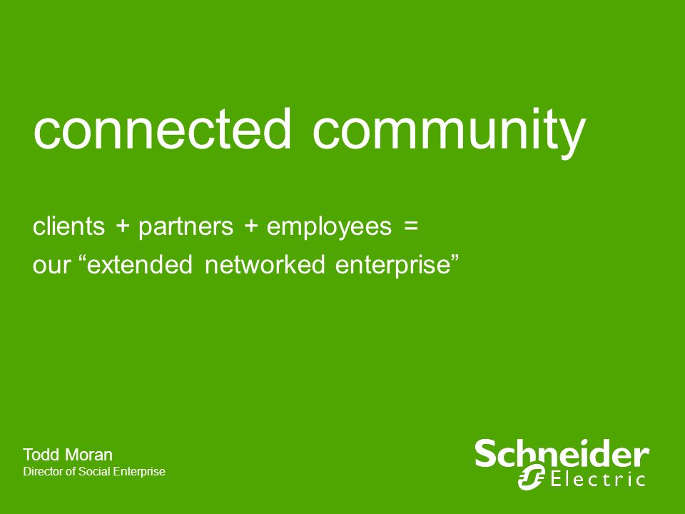 clients + partners + employees = our extended networked enterprise