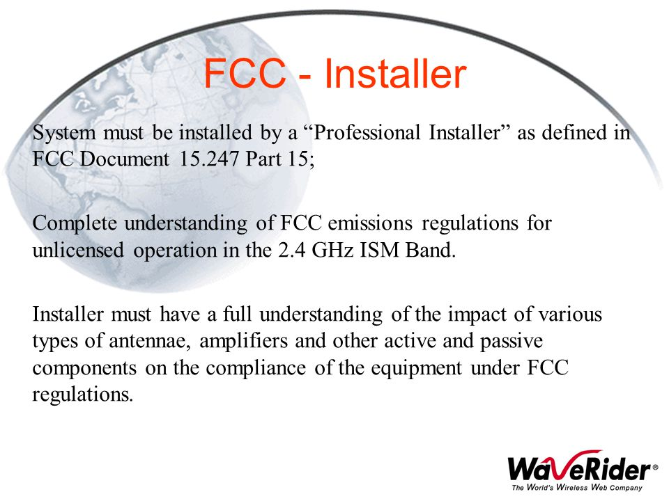 FCC - Installer System must be installed by a Professional Installer as defined in FCC Document 15.247 Part 15;