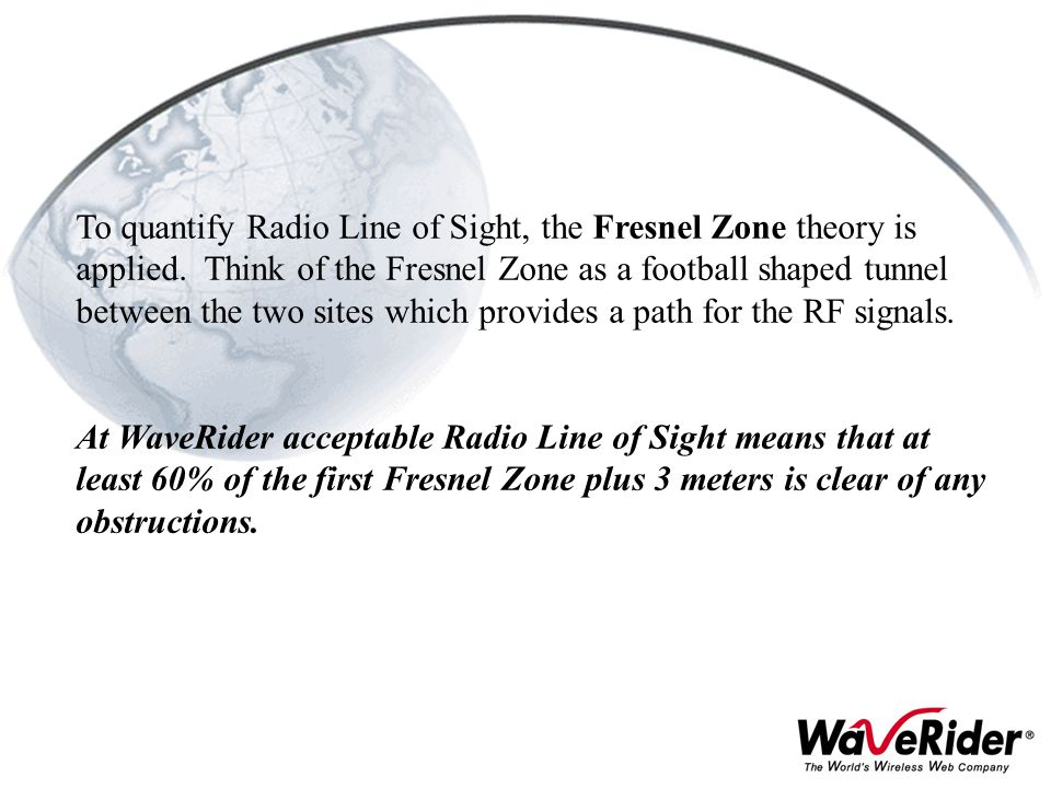 To quantify Radio Line of Sight, the Fresnel Zone theory is applied
