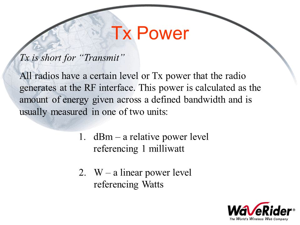 Tx Power Tx is short for Transmit