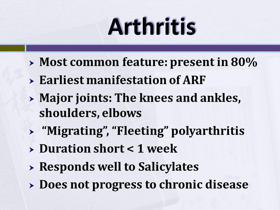 Arthritis Most common feature: present in 80%