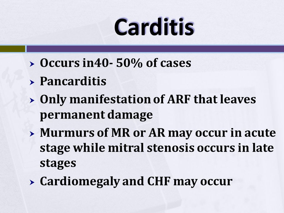 Carditis Occurs in40- 50% of cases Pancarditis