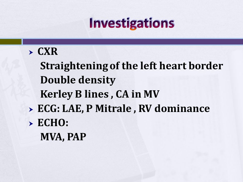 Investigations CXR Straightening of the left heart border