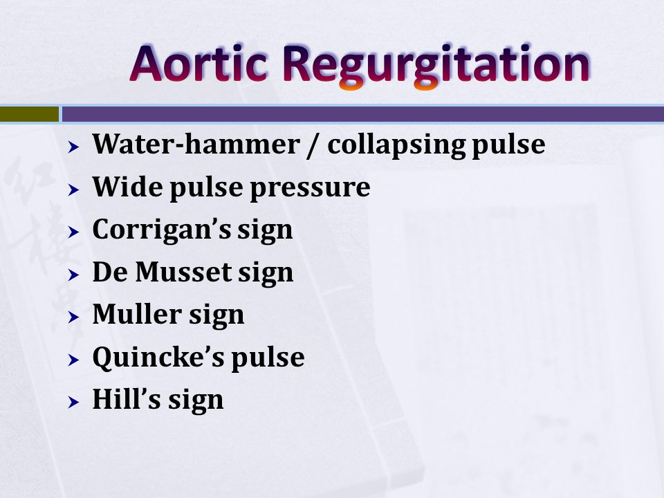 Aortic Regurgitation Water-hammer / collapsing pulse