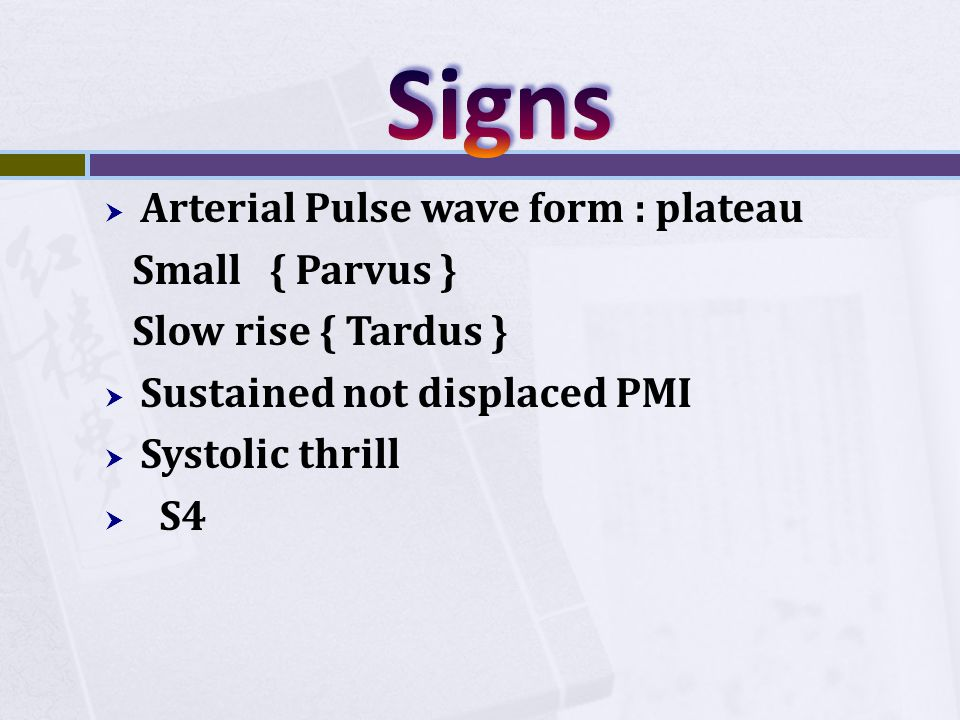 Signs Arterial Pulse wave form : plateau Small { Parvus }