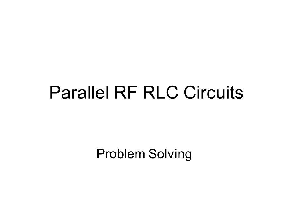 Parallel RF RLC Circuits