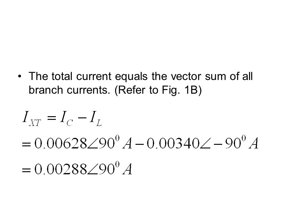 The total current equals the vector sum of all branch currents