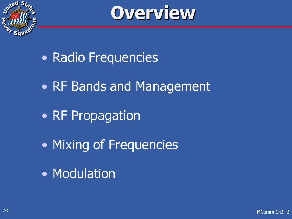 Overview Radio Frequencies RF Bands and Management RF Propagation
