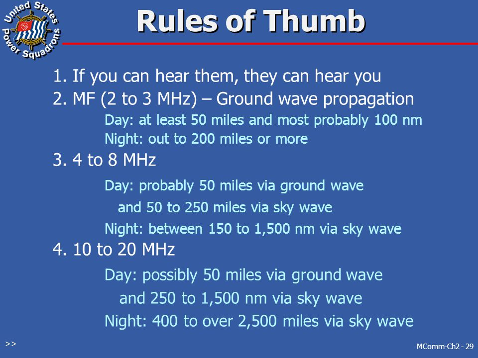 Rules of Thumb 1. If you can hear them, they can hear you