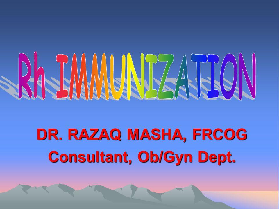 DR. RAZAQ MASHA, FRCOG Consultant, Ob/Gyn Dept.