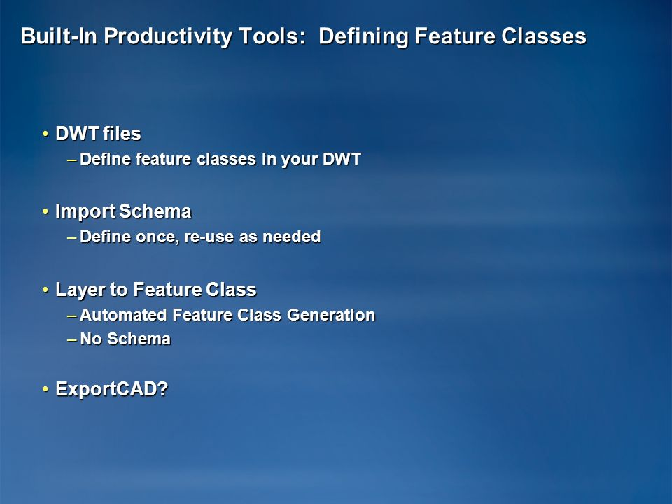 Built-In Productivity Tools: Defining Feature Classes